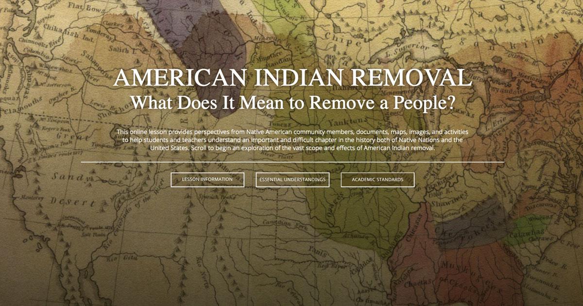 Native Knowledge 360°—American Indian Removal: What Does It Mean to Remove a People