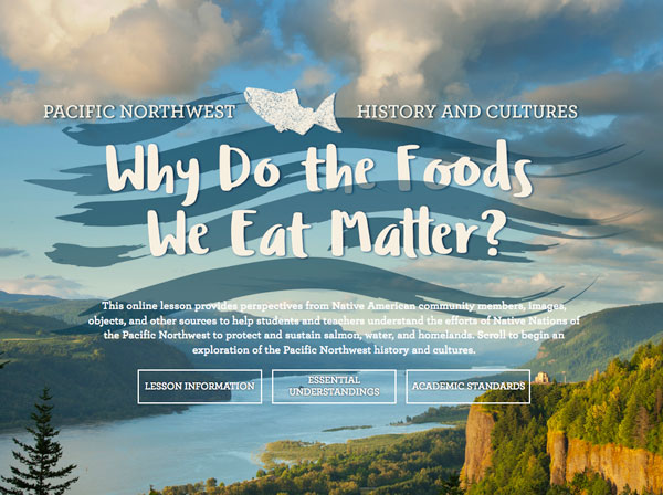 Pacific Northwest History and Cultures: Why Do the Foods We Eat Matter? image