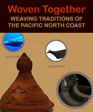 Woven Together Weaving Traditions of the Pacific North Coast
