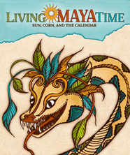 Living Maya Time: Sun, Corn, and the Calendar