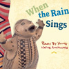 Cover of the book When the Rain Sings: Poems by Young Native Americans