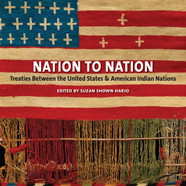 Nation to Nation: Treaties Between the United States and American Indian Nations cover