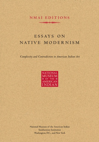 books products national museum of the american n essays on native modernism complexity and contradiction in american n art