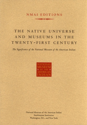 The Native Universe and Museums in the Twenty-First Century