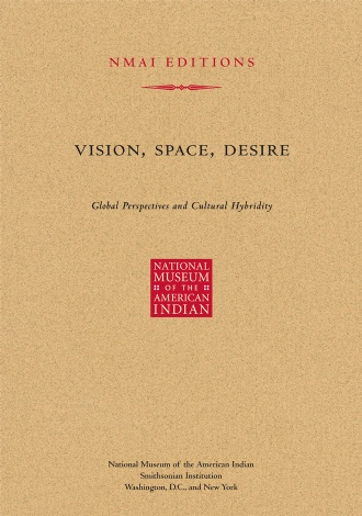 Books products national museum of the american indian vision space desire global perspectives and cultural hybridity fandeluxe Choice Image