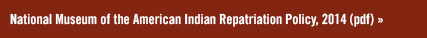 National Museum of the American Indian Repatriation Policy, 2014 (pdf)