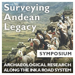 Surveying Andean Legacy: Archaeological Research along the Inka Road System Symposium image