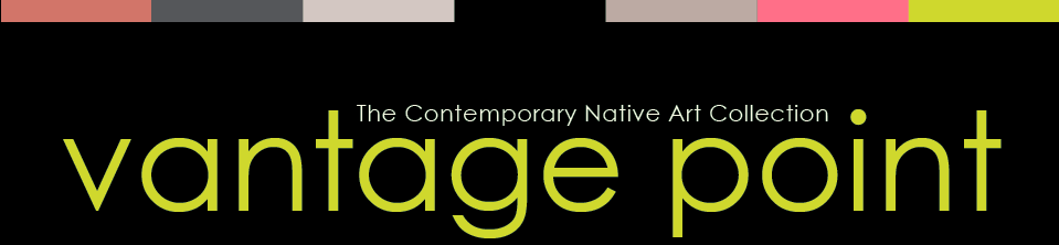 Vantage Point: The Contemporary Native Art Collection